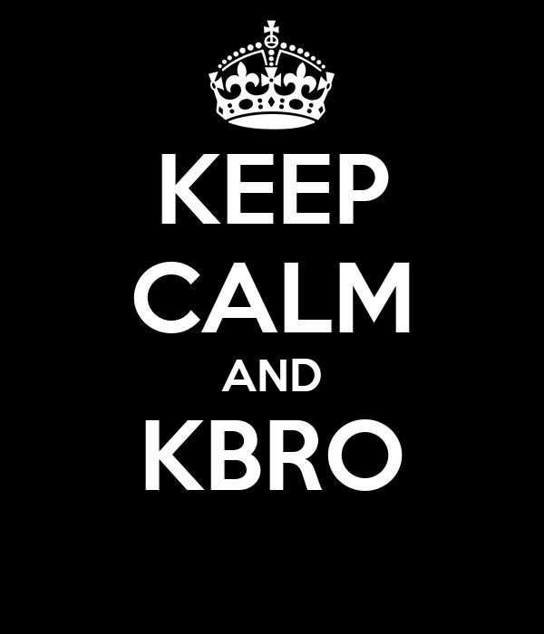 KEEP CALM AND KBRO