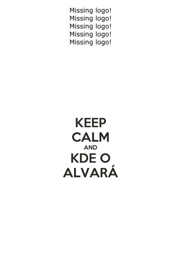 KEEP CALM AND KDE O ALVARÁ