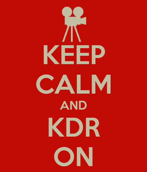 KEEP CALM AND KDR ON