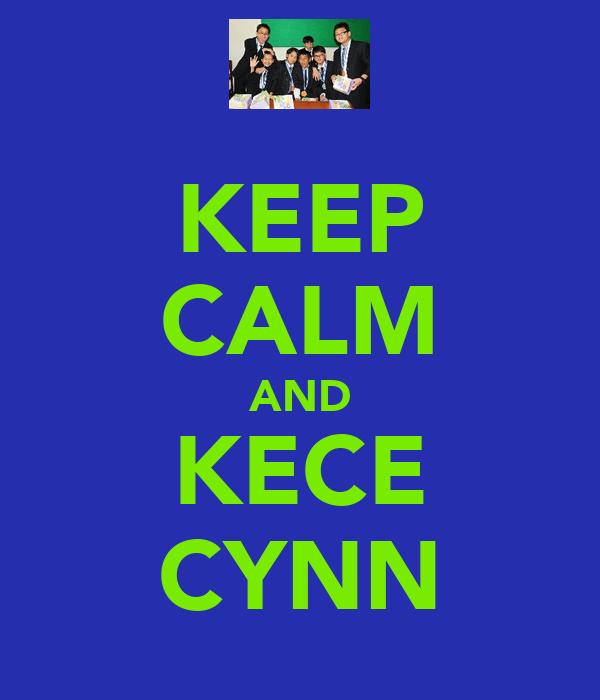 KEEP CALM AND KECE CYNN