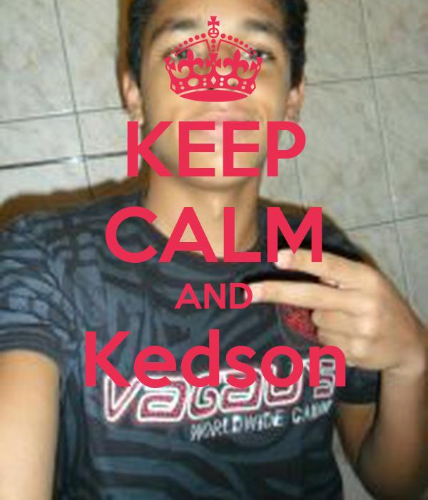 KEEP CALM AND Kedson