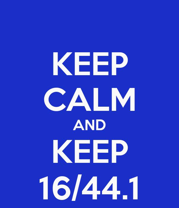 KEEP CALM AND KEEP 16/44.1