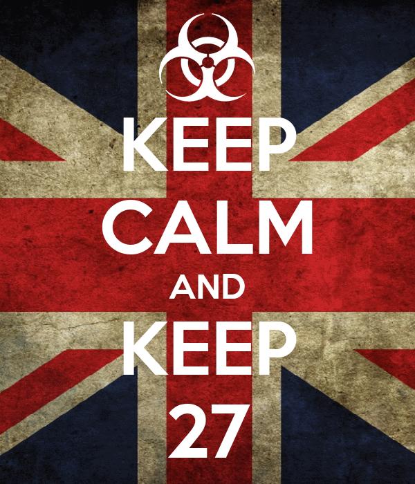 KEEP CALM AND KEEP 27