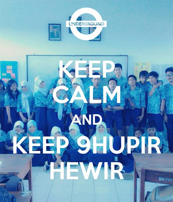 KEEP CALM AND KEEP 9HUPIR HEWIR