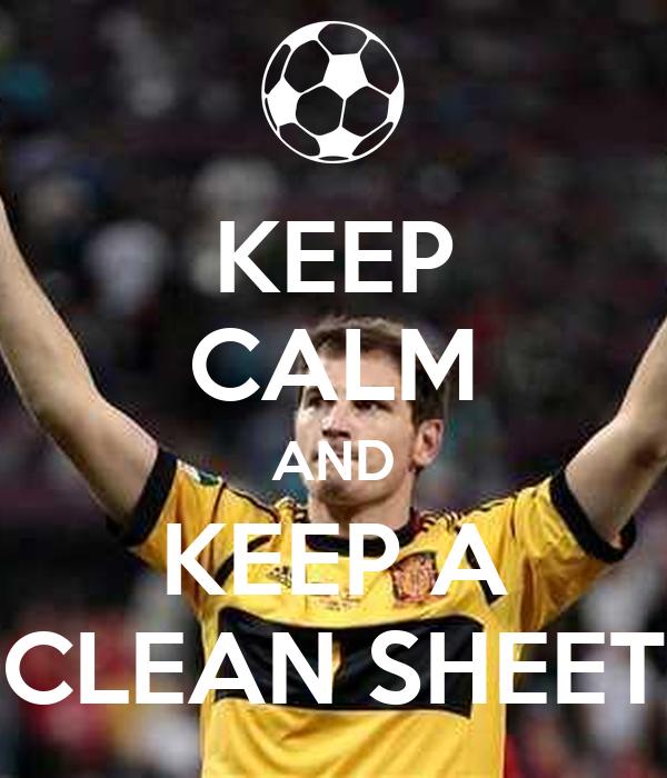 KEEP CALM AND KEEP A CLEAN SHEET