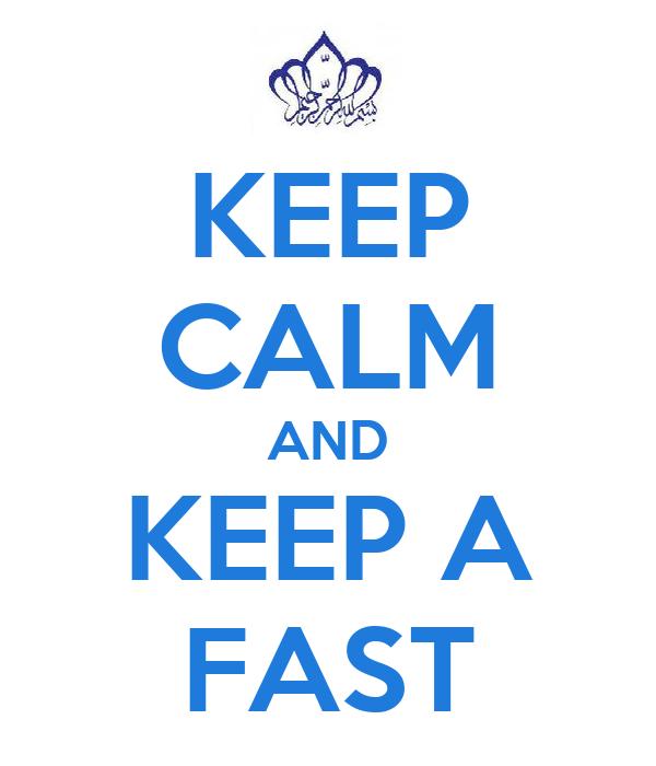 KEEP CALM AND KEEP A FAST