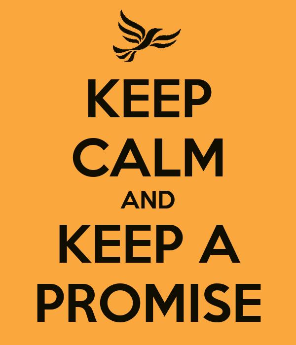 KEEP CALM AND KEEP A PROMISE