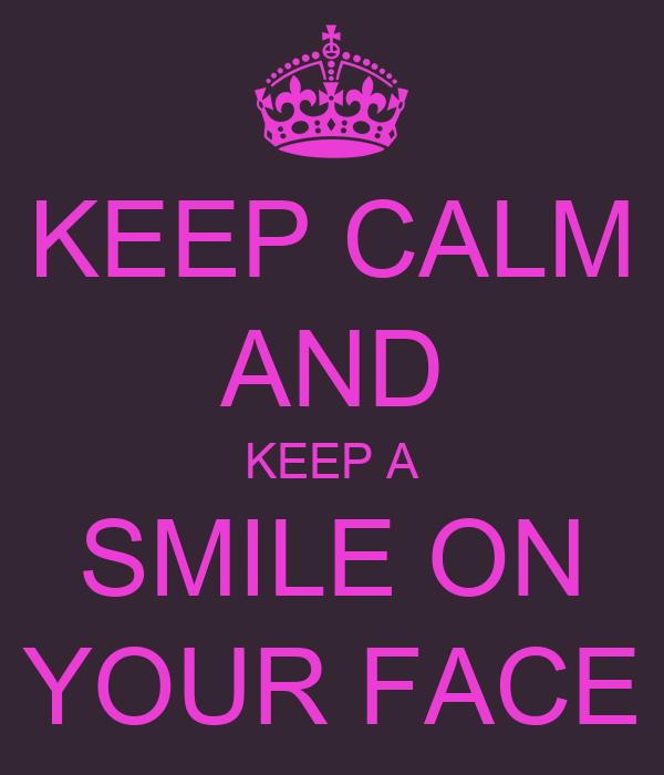 Keep Calm And Keep A Smile On Your Face Poster Angel Keep Calm O