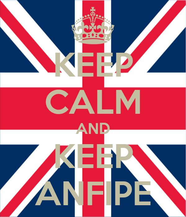 KEEP CALM AND KEEP ANFIPE