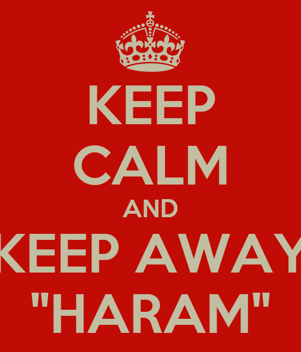 "KEEP CALM AND KEEP AWAY ""HARAM"""