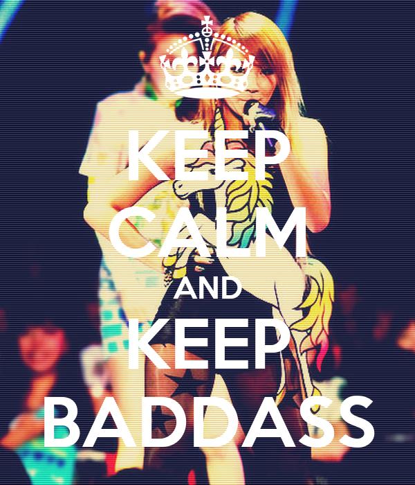 KEEP CALM AND KEEP BADDASS