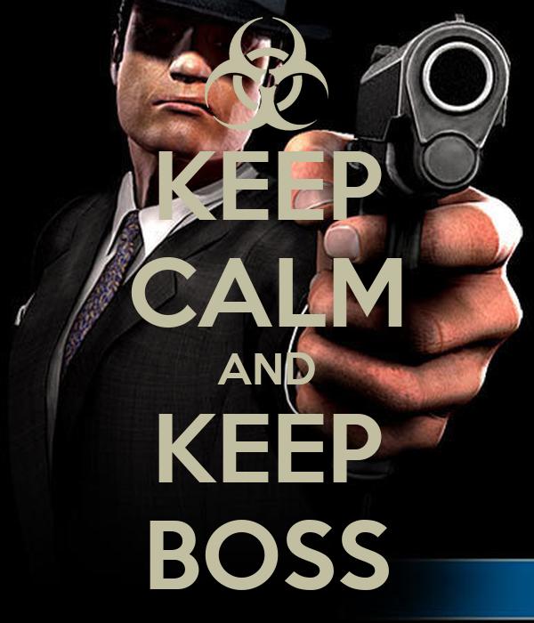 KEEP CALM AND KEEP BOSS