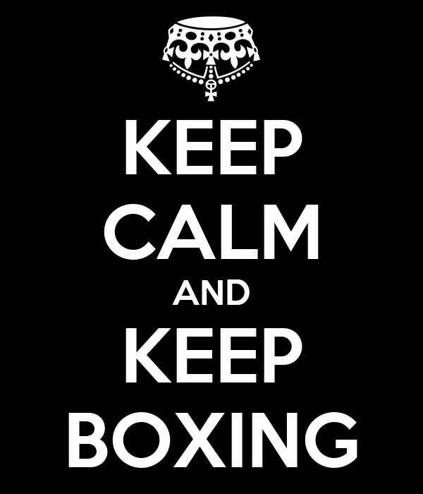 KEEP CALM AND KEEP BOXING