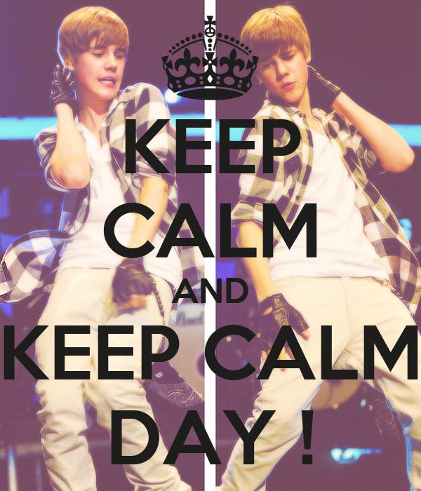 KEEP CALM AND KEEP CALM DAY !