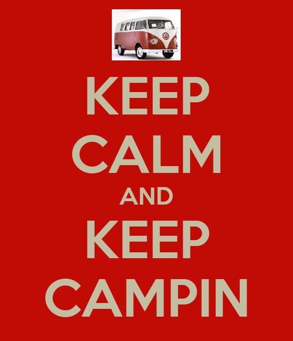KEEP CALM AND KEEP CAMPIN