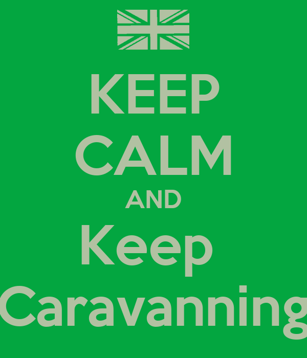 KEEP CALM AND Keep  Caravanning