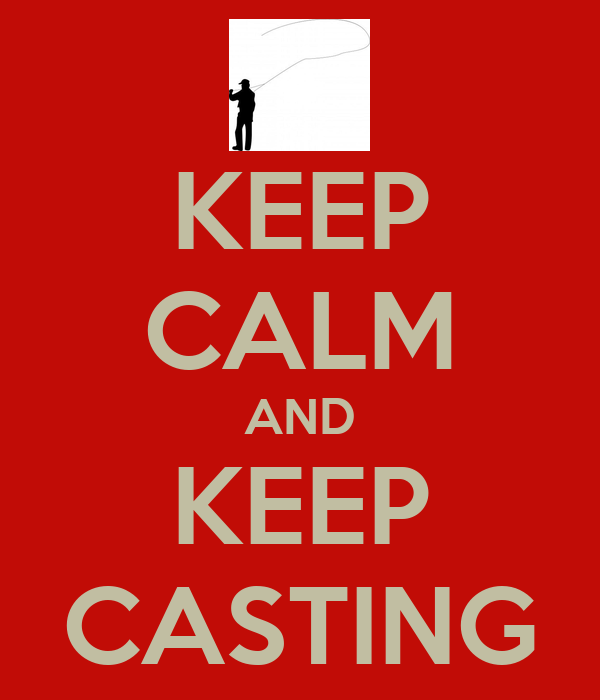 KEEP CALM AND KEEP CASTING