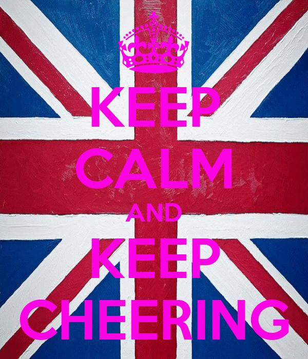 KEEP CALM AND KEEP CHEERING