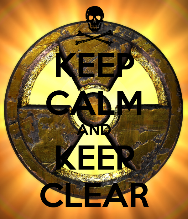 KEEP CALM AND KEEP CLEAR
