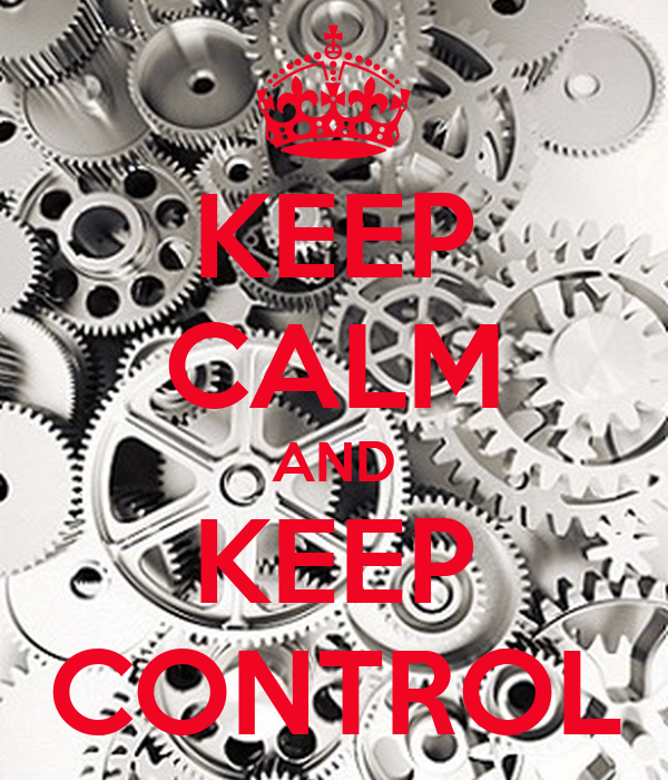 KEEP CALM AND KEEP CONTROL