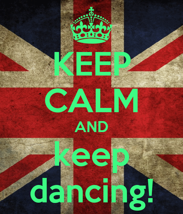 KEEP CALM AND keep dancing!