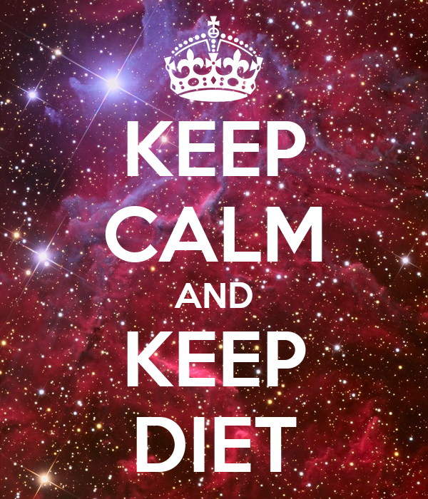 KEEP CALM AND KEEP DIET