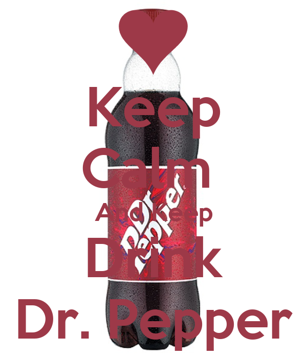Keep Calm  And Keep Drink Dr. Pepper