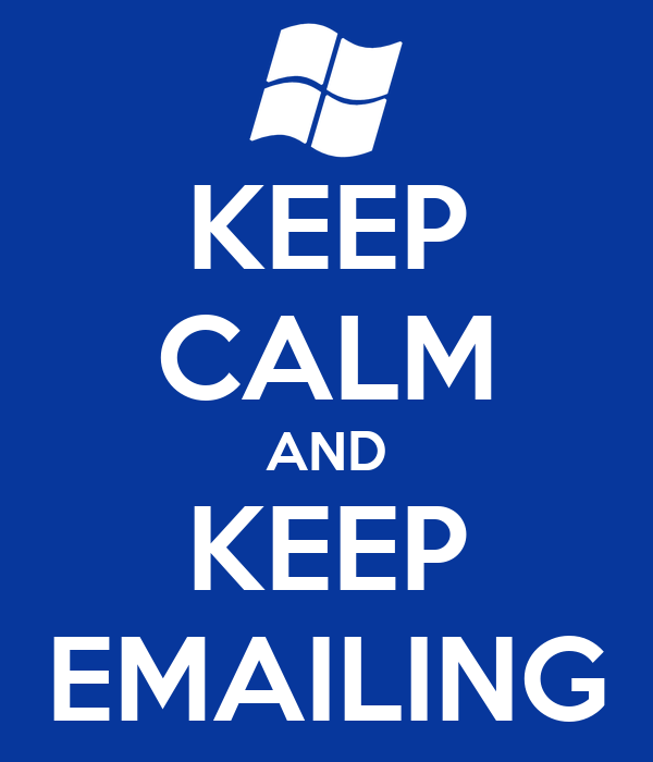 KEEP CALM AND KEEP EMAILING