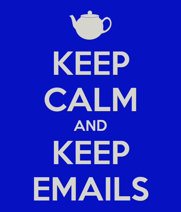 KEEP CALM AND KEEP EMAILS