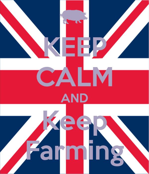 KEEP CALM AND Keep Farming