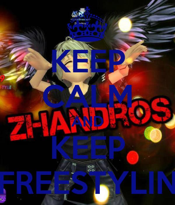 KEEP CALM AND KEEP FREESTYLIN