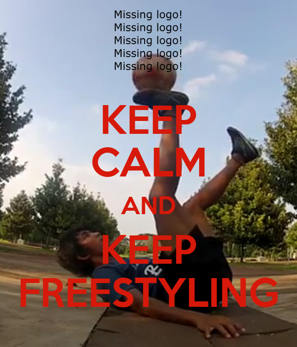 KEEP CALM AND KEEP FREESTYLING