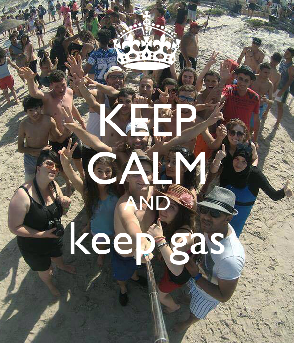 KEEP CALM AND keep gas