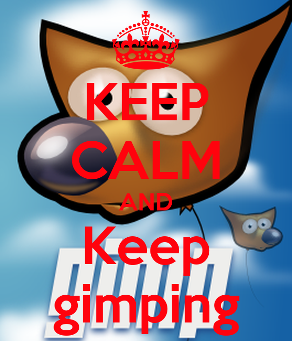 KEEP CALM AND Keep gimping