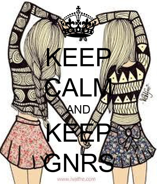 KEEP CALM AND KEEP GNRS