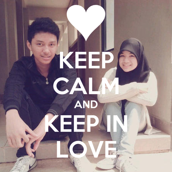KEEP CALM AND KEEP IN LOVE
