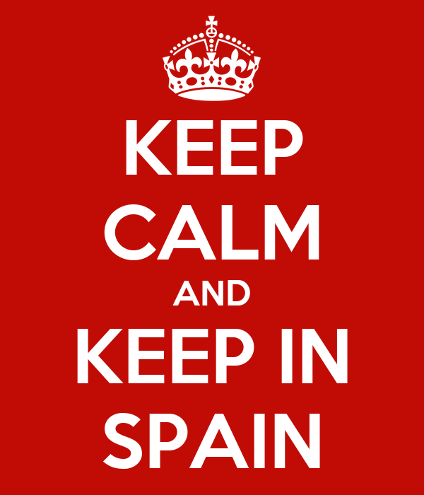 KEEP CALM AND KEEP IN SPAIN