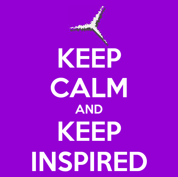 KEEP CALM AND KEEP INSPIRED