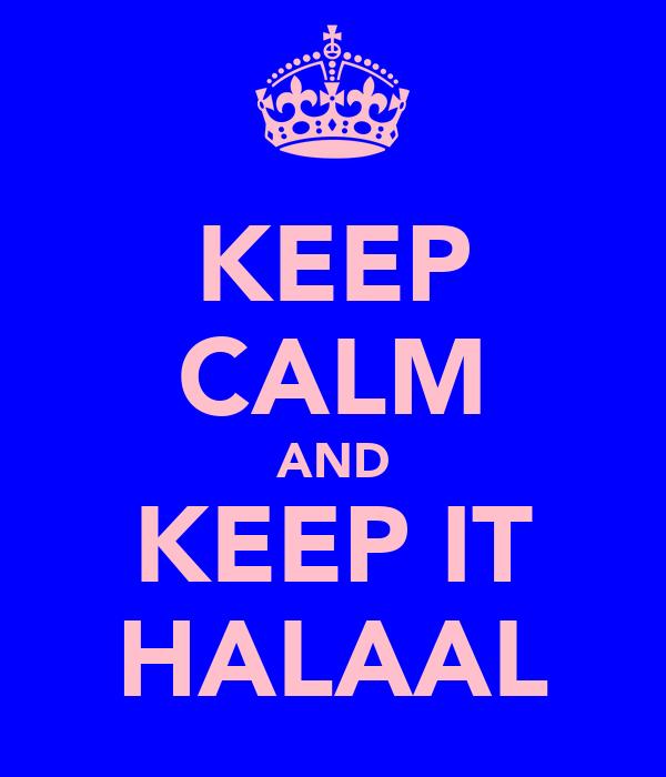 KEEP CALM AND KEEP IT HALAAL