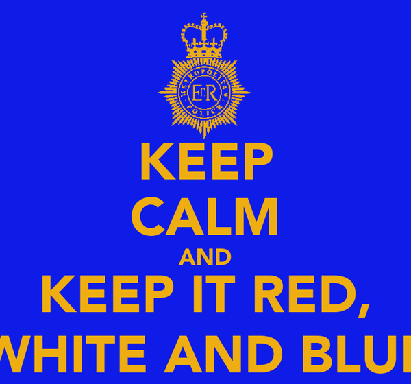 KEEP CALM AND KEEP IT RED, WHITE AND BLUE