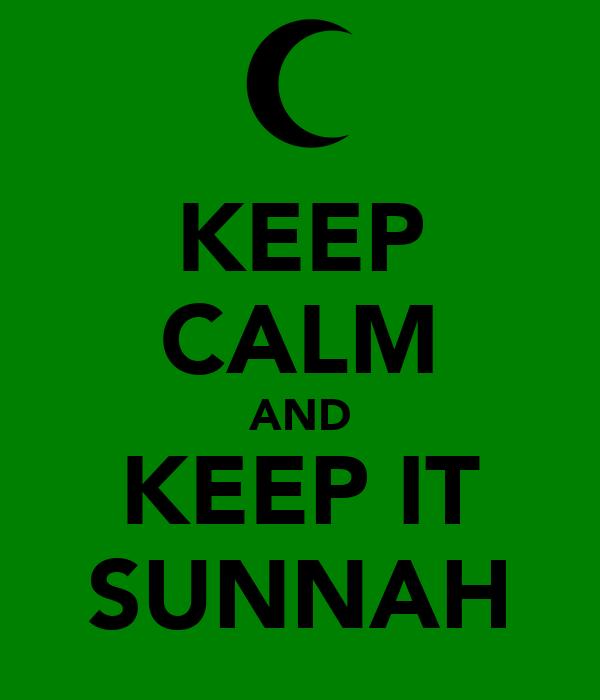 KEEP CALM AND KEEP IT SUNNAH