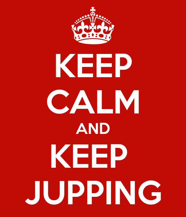 KEEP CALM AND KEEP  JUPPING