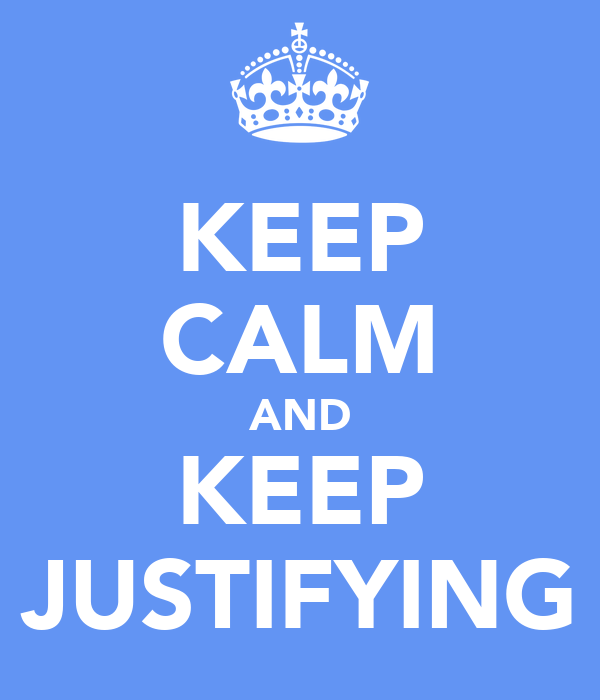 KEEP CALM AND KEEP JUSTIFYING