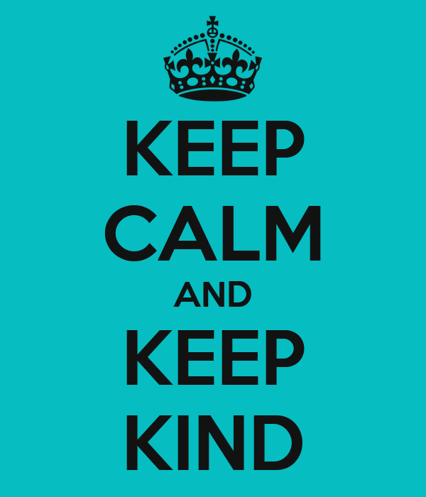 KEEP CALM AND KEEP KIND