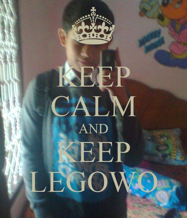 KEEP CALM AND KEEP LEGOWO