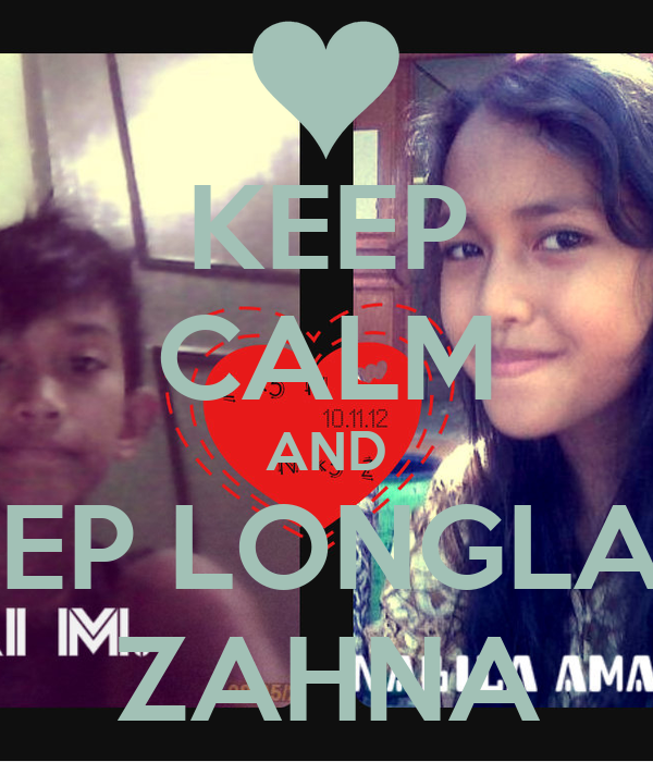 KEEP CALM AND KEEP LONGLAST ZAHNA
