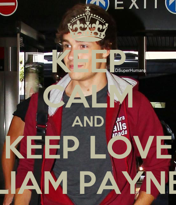 KEEP CALM AND KEEP LOVE LIAM PAYNE