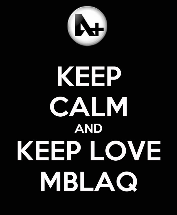 KEEP CALM AND KEEP LOVE MBLAQ