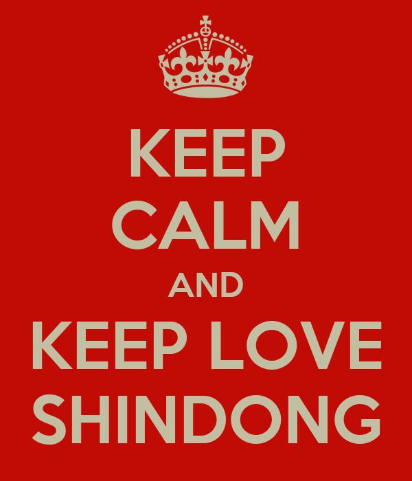KEEP CALM AND KEEP LOVE SHINDONG