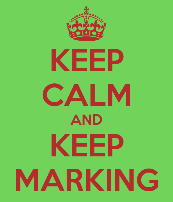 KEEP CALM AND KEEP MARKING